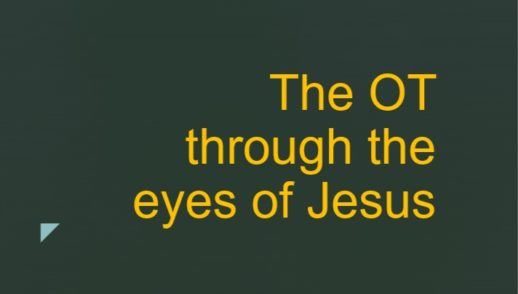THE OLD TESTAMENT THROUGH THE EYES OF JESUS