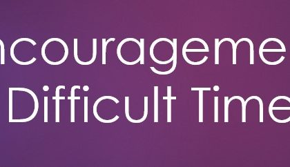 Encouragement in difficult times